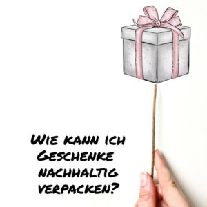 Wie kann ich Geschenke umweltfreundlich verpacken?