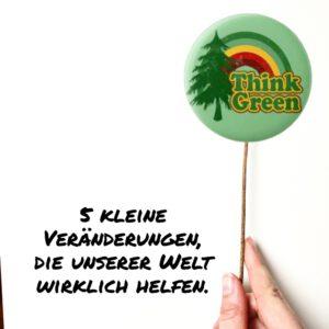 Read more about the article Kleine Veränderungen, die unserer Welt wirklich helfen